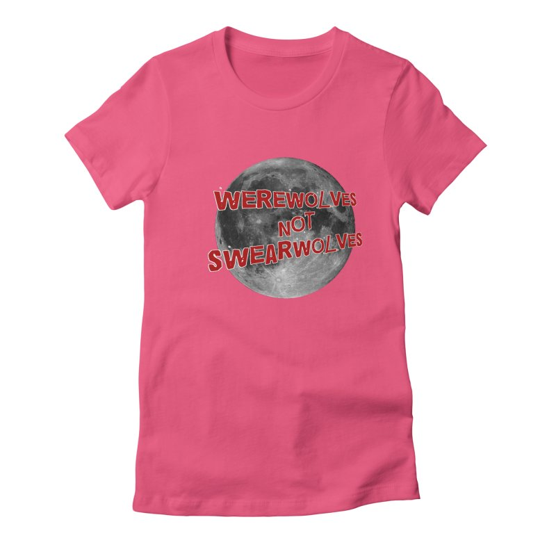 Werewolves not Swearwolves Women's Fitted T-Shirt by Loganferret's Artist Shop