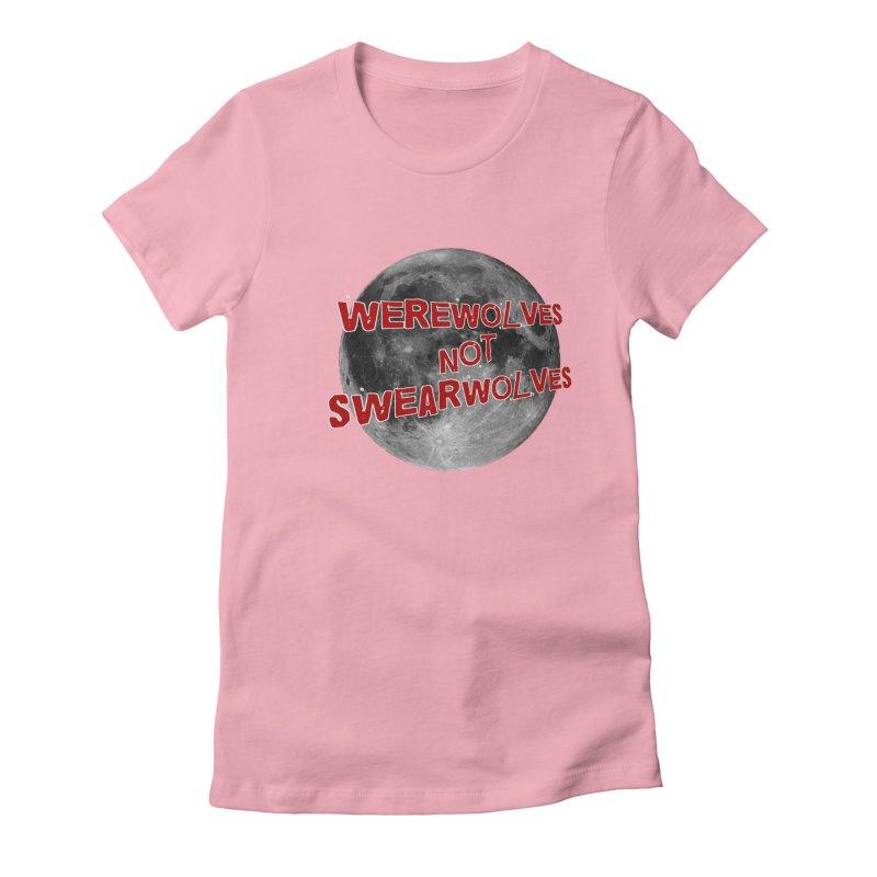 Werewolves not Swearwolves Women's Fitted T-Shirt by Loganferret's Artist Shop