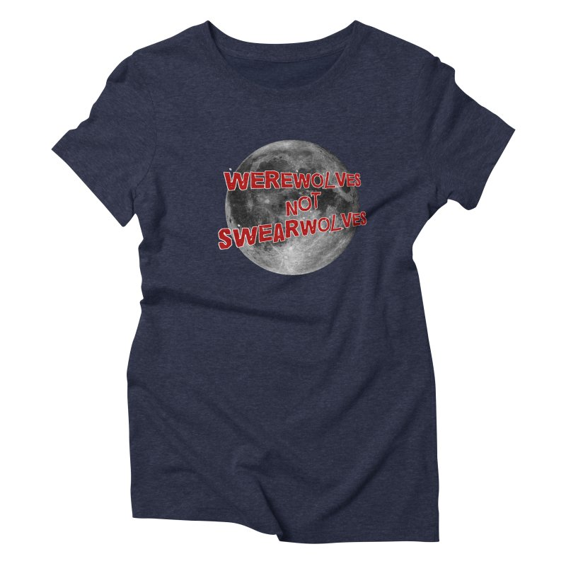 Werewolves not Swearwolves Women's Triblend T-Shirt by Loganferret's Artist Shop