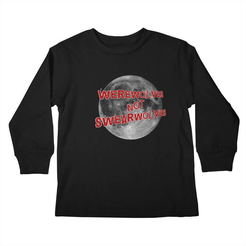 Werewolves not Swearwolves Kids Longsleeve T-Shirt by Loganferret's Artist Shop