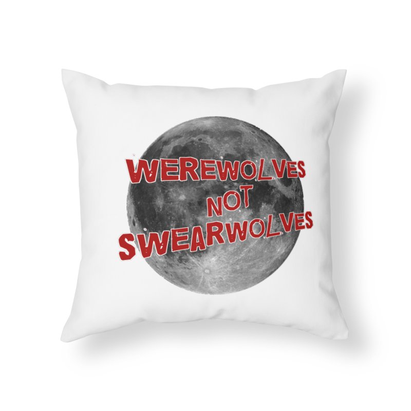 Werewolves not Swearwolves Home Throw Pillow by Loganferret's Artist Shop
