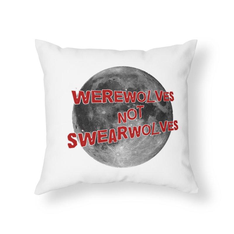 Werewolves not Swearwolves Home Throw Pillow by Loganferret's Artist Shop