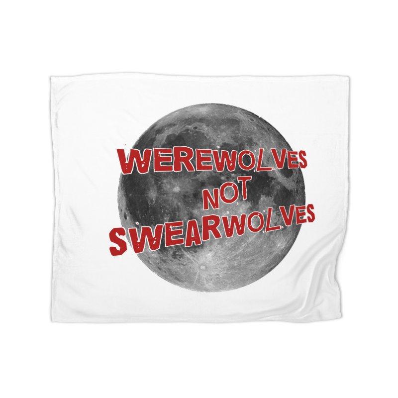 Werewolves not Swearwolves Home Blanket by Loganferret's Artist Shop