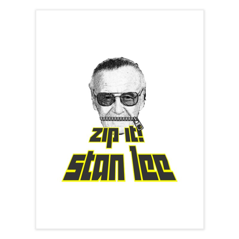 Zip it Stan Lee Home Fine Art Print by Loganferret's Artist Shop