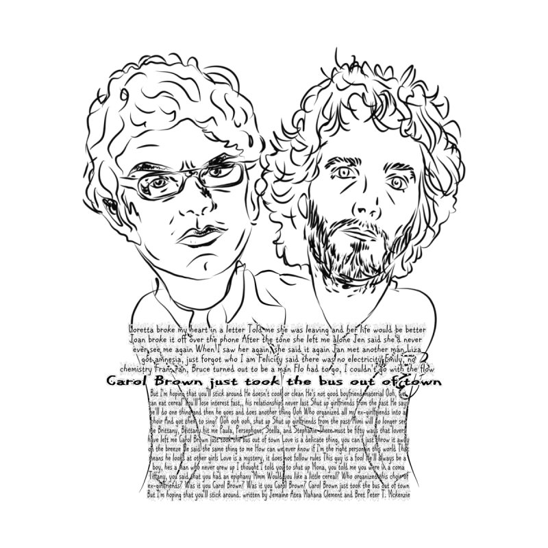 Carol Brown Lyrics, Flight of the conchords by Loganferret's Artist Shop