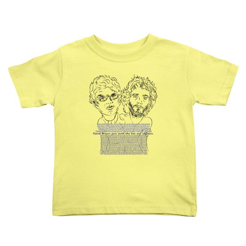 Carol Brown Lyrics, Flight of the conchords Kids Toddler T-Shirt by Loganferret's Artist Shop