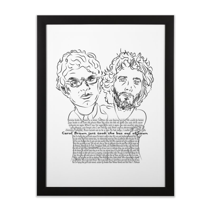 Carol Brown Lyrics, Flight of the conchords Home Framed Fine Art Print by Loganferret's Artist Shop