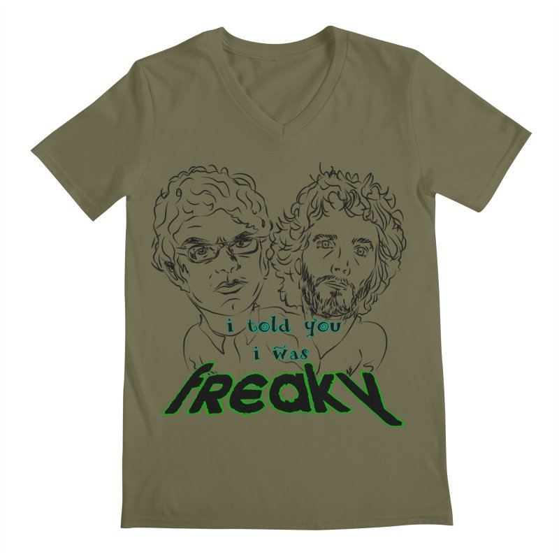 told you i was freaky Flight of the Conchords Men's V-Neck by Loganferret's Artist Shop