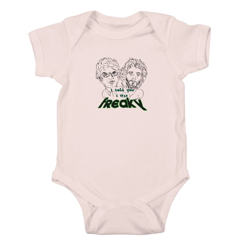 told you i was freaky Flight of the Conchords Kids Baby Bodysuit by Loganferret's Artist Shop