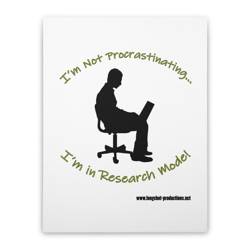 I'm Not Procrastinating...I'm in Research Mode! (Websurfing Man) Home Stretched Canvas by Author Centric Designs By Longshot Productions