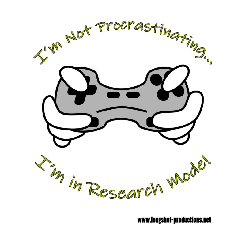 I'm Not Procrastinating...I'm in Research Mode! (Gamer) Home Stretched Canvas by Author Centric Designs By Longshot Productions