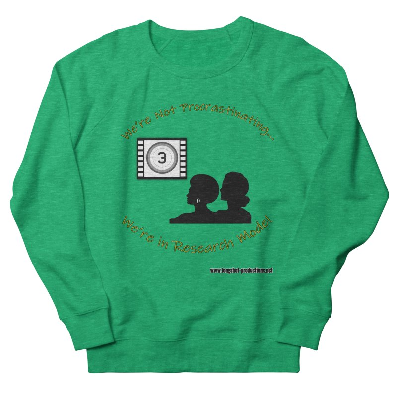 We're Not Procrastinating...We're in Research Mode! (Ladies Night) Women's Sweatshirt by Author Centric Designs By Longshot Productions
