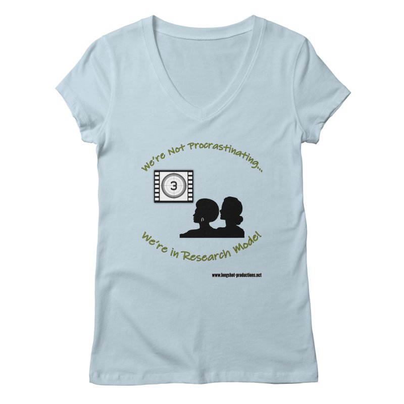 We're Not Procrastinating...We're in Research Mode! (Ladies Night) Women's V-Neck by Author Centric Designs By Longshot Productions