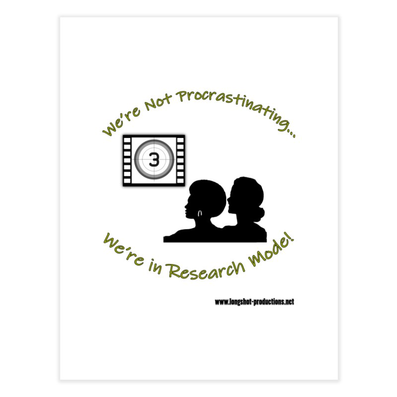 We're Not Procrastinating...We're in Research Mode! (Ladies Night) Home Fine Art Print by Author Centric Designs By Longshot Productions