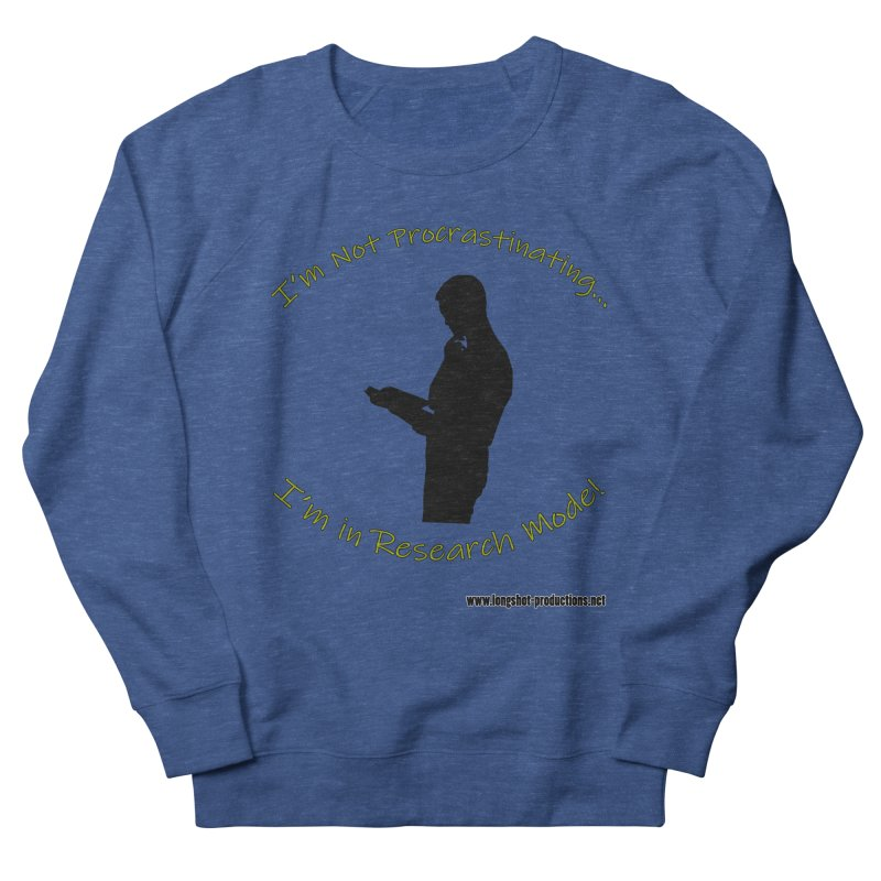 I'm Not Procrastinating...I'm in Research Mode! (Reading Man) Men's Sweatshirt by Author Centric Designs By Longshot Productions