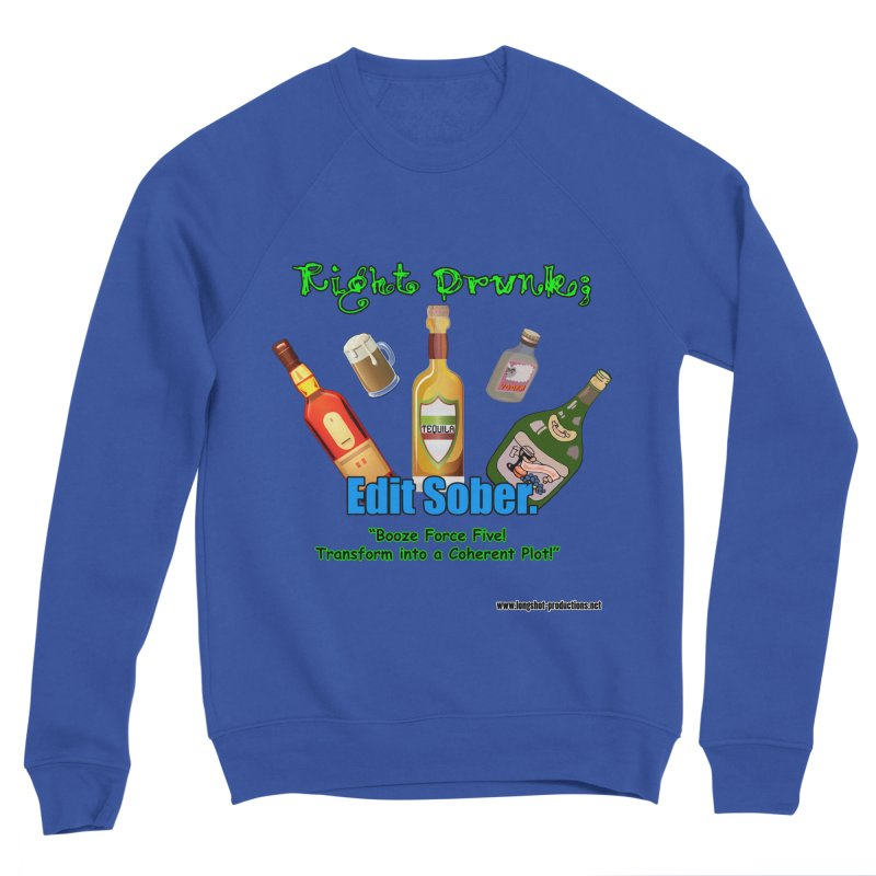 Write Drunk; Edit Sober Women's Sweatshirt by Author Centric Designs By Longshot Productions