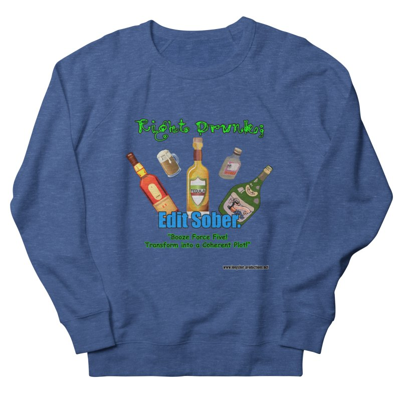 Write Drunk; Edit Sober Men's Sweatshirt by Author Centric Designs By Longshot Productions