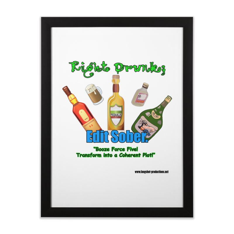 Write Drunk; Edit Sober Home Framed Fine Art Print by Author Centric Designs By Longshot Productions