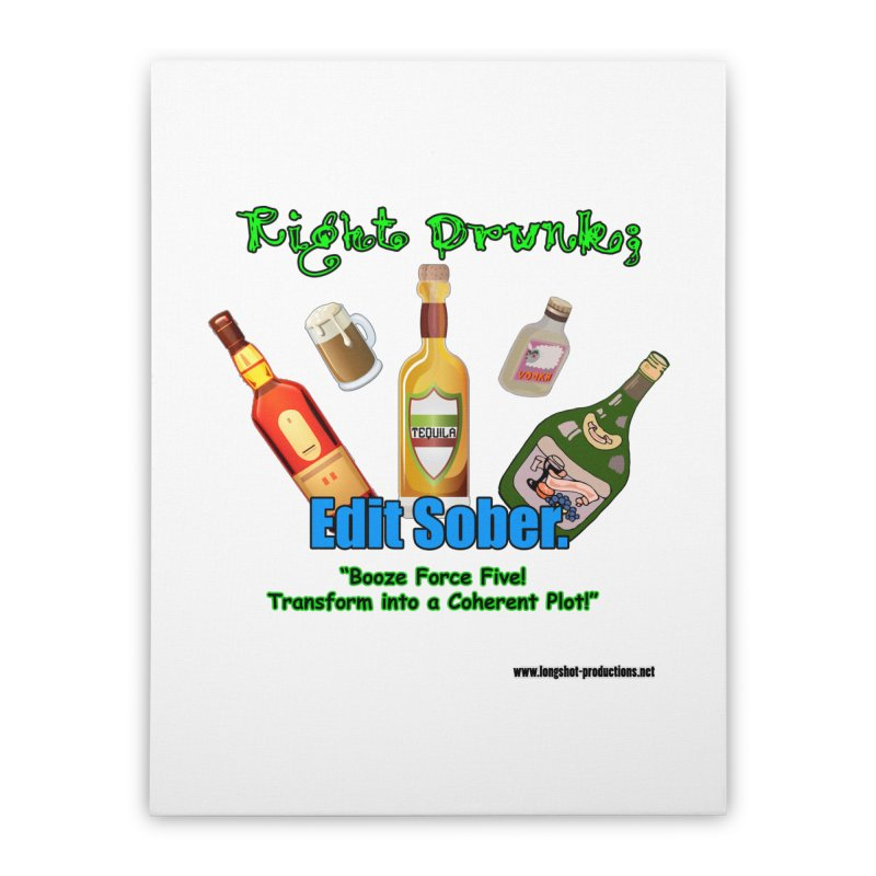 Write Drunk; Edit Sober Home Stretched Canvas by Author Centric Designs By Longshot Productions