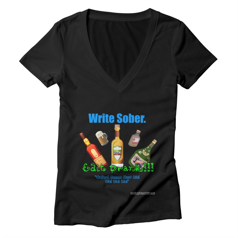 Write Sober. Edit Drunk. Women's V-Neck by Author Centric Designs By Longshot Productions