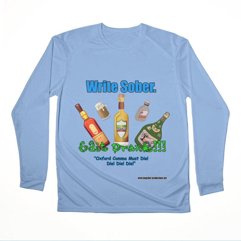 Write Sober. Edit Drunk. Women's Longsleeve T-Shirt by Author Centric Designs By Longshot Productions