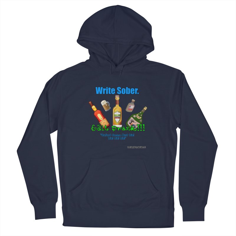 Write Sober. Edit Drunk. Men's Pullover Hoody by Author Centric Designs By Longshot Productions