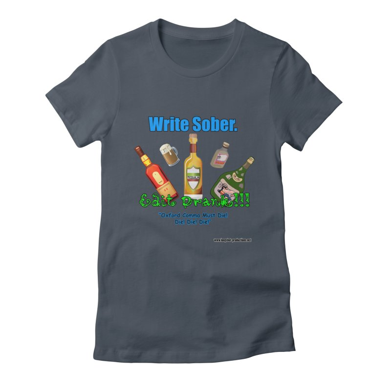 Write Sober. Edit Drunk. Women's T-Shirt by Author Centric Designs By Longshot Productions