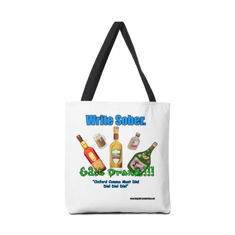 Write Sober. Edit Drunk. Accessories Bag by Author Centric Designs By Longshot Productions
