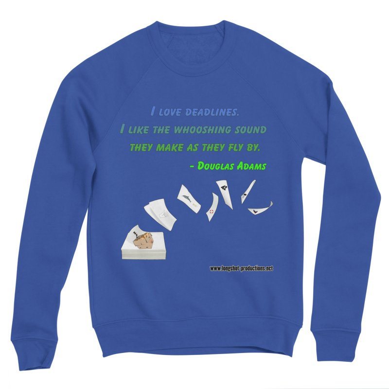 Deadlines Due in 42 Men's Sweatshirt by Author Centric Designs By Longshot Productions
