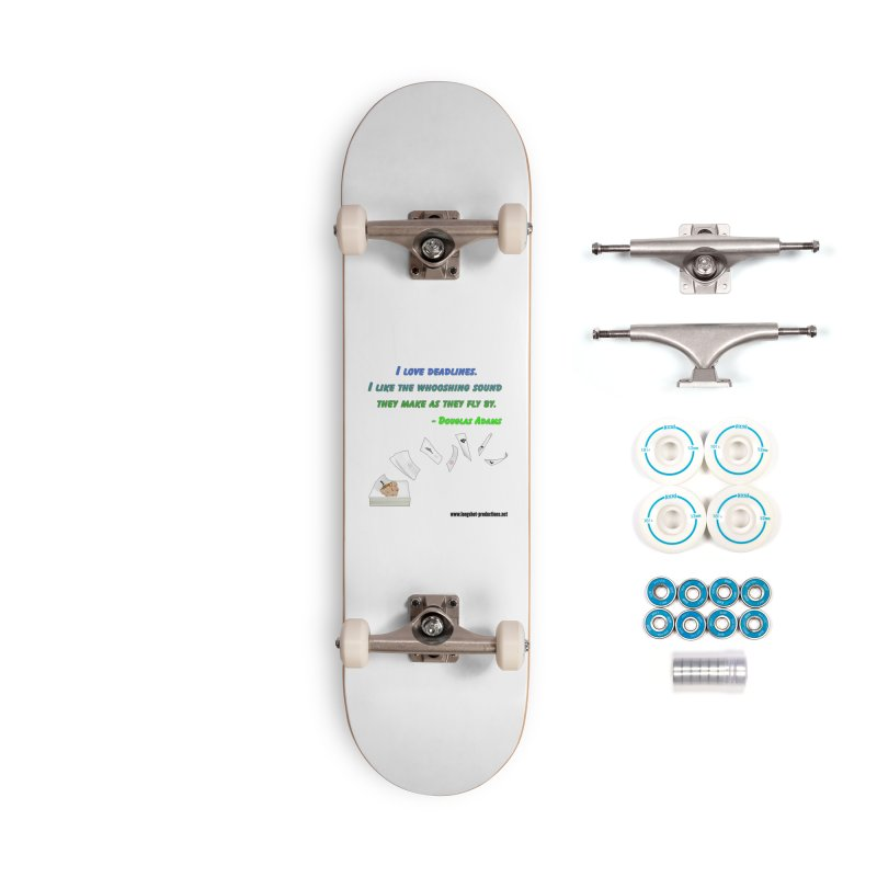 Deadlines Due in 42 Accessories Skateboard by Author Centric Designs By Longshot Productions