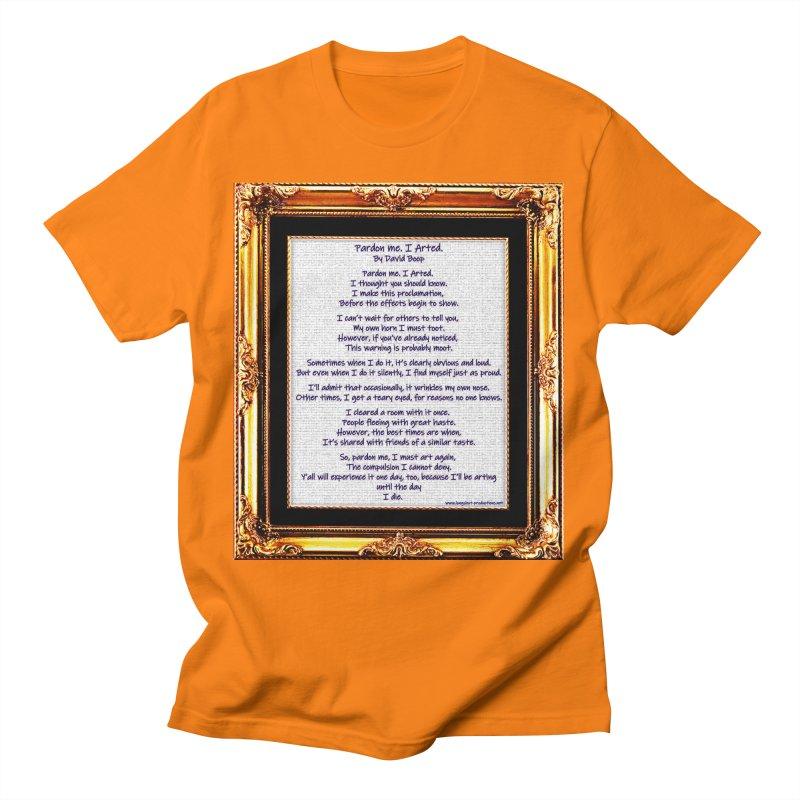 Pardon Me. I Arted. Men's T-Shirt by Author Centric Designs By Longshot Productions