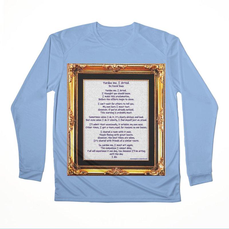 Pardon Me. I Arted. Women's Longsleeve T-Shirt by Author Centric Designs By Longshot Productions