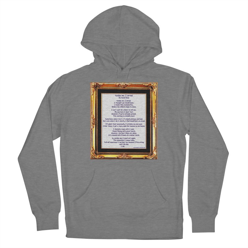 Pardon Me. I Arted. Women's Pullover Hoody by Author Centric Designs By Longshot Productions