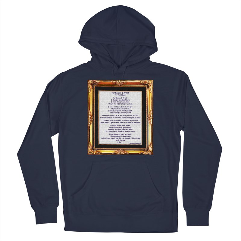 Pardon Me. I Arted. Men's Pullover Hoody by Author Centric Designs By Longshot Productions