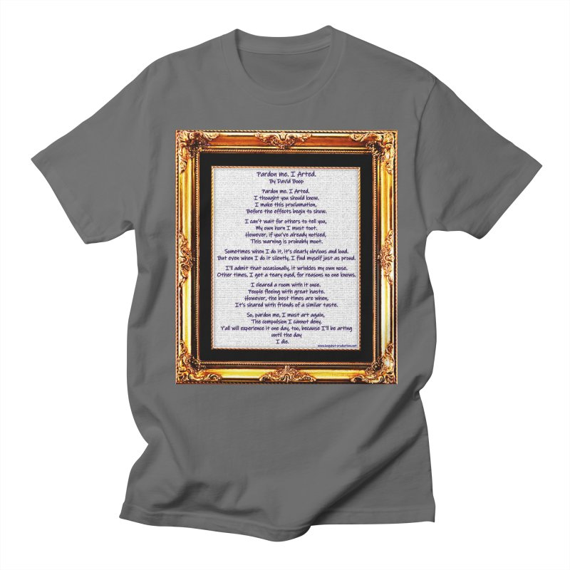 Pardon Me. I Arted. Men's T-Shirt by Author Centric Designs By Longshot Productions