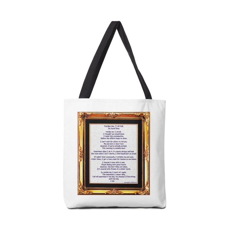Pardon Me. I Arted. Accessories Bag by Author Centric Designs By Longshot Productions