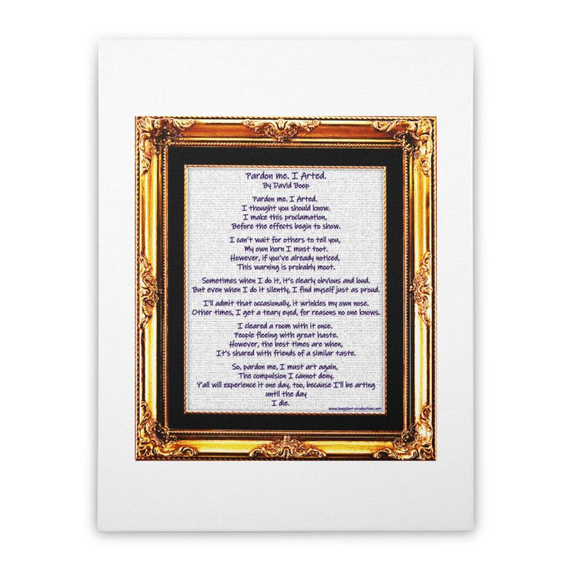 Pardon Me. I Arted. Home Stretched Canvas by Author Centric Designs By Longshot Productions