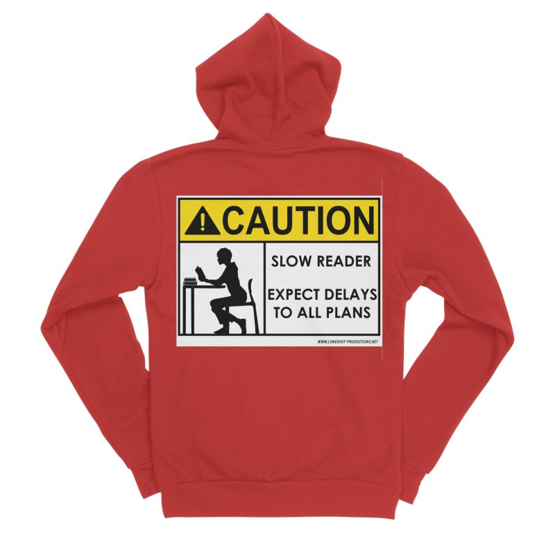 Slow Reader - Expect Delays (Female) Women's Zip-Up Hoody by Author Centric Designs By Longshot Productions