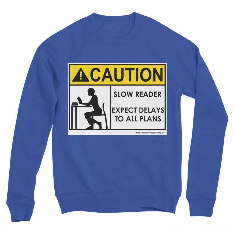 Slow Reader - Expect Delays (Female) Women's Sweatshirt by Author Centric Designs By Longshot Productions