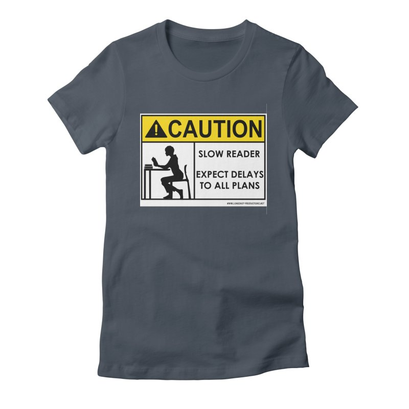 Slow Reader - Expect Delays (Female) Women's T-Shirt by Author Centric Designs By Longshot Productions