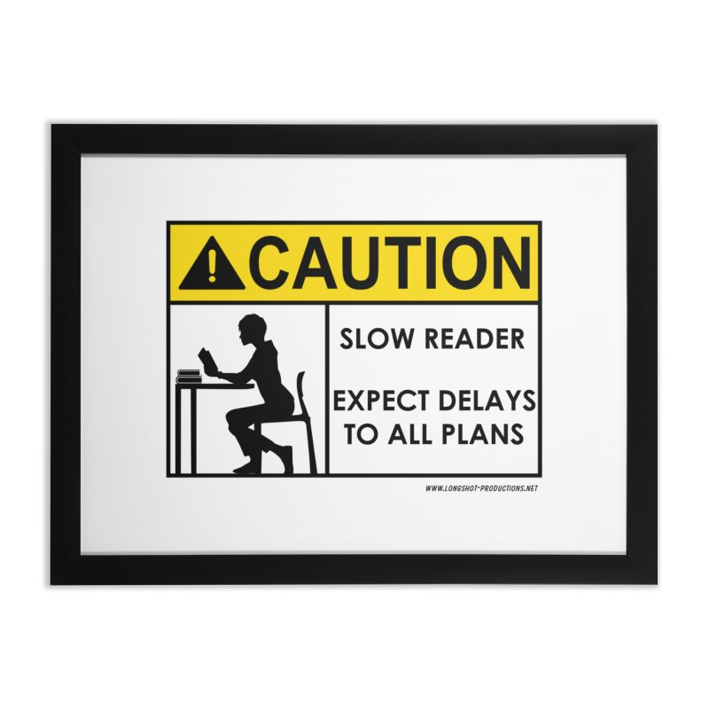 Slow Reader - Expect Delays (Female) Home Framed Fine Art Print by Author Centric Designs By Longshot Productions