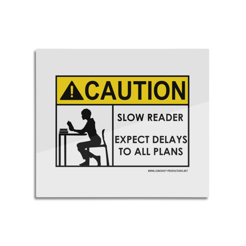 Slow Reader - Expect Delays (Female) Home Mounted Aluminum Print by Author Centric Designs By Longshot Productions