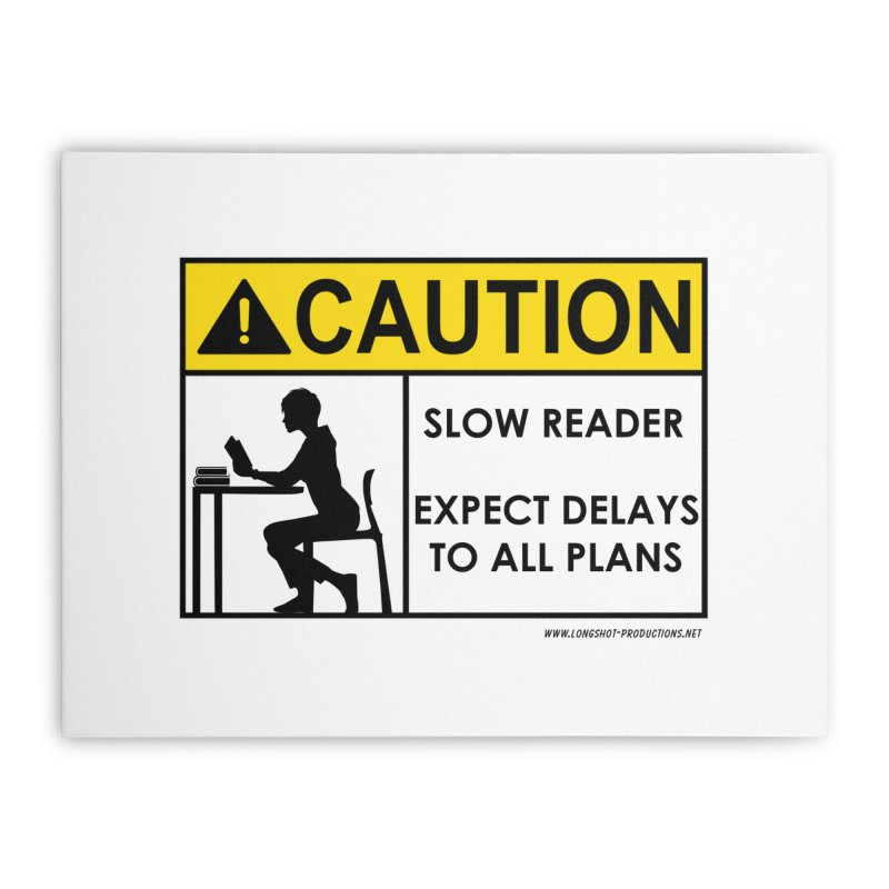 Slow Reader - Expect Delays (Female) Home Stretched Canvas by Author Centric Designs By Longshot Productions