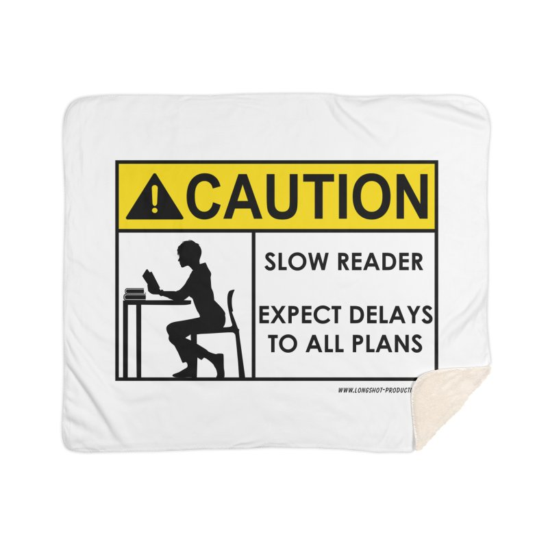 Slow Reader - Expect Delays (Female) Home Blanket by Author Centric Designs By Longshot Productions