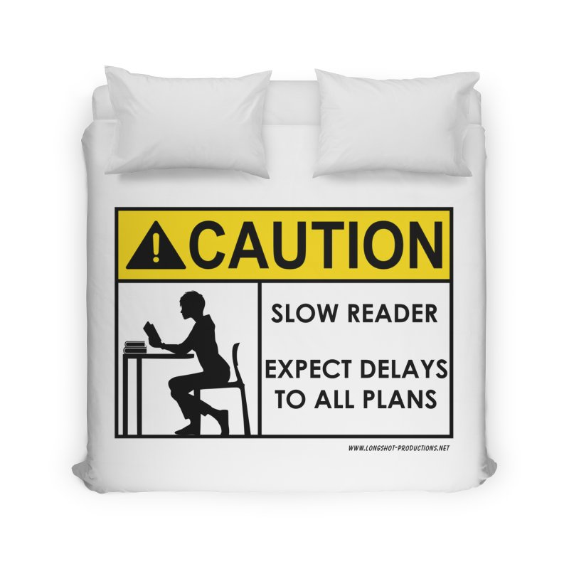 Slow Reader - Expect Delays (Female) Home Duvet by Author Centric Designs By Longshot Productions