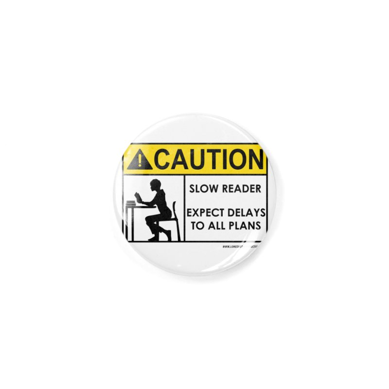 Slow Reader - Expect Delays (Female) Accessories Button by Author Centric Designs By Longshot Productions