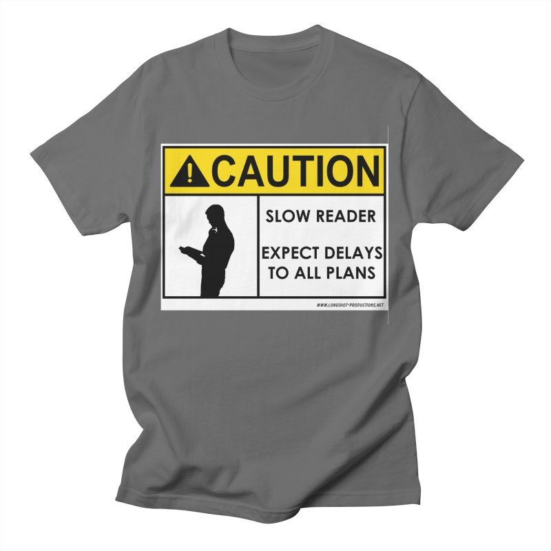 Slow Reader - Expect Delays (Male) Men's T-Shirt by Author Centric Designs By Longshot Productions
