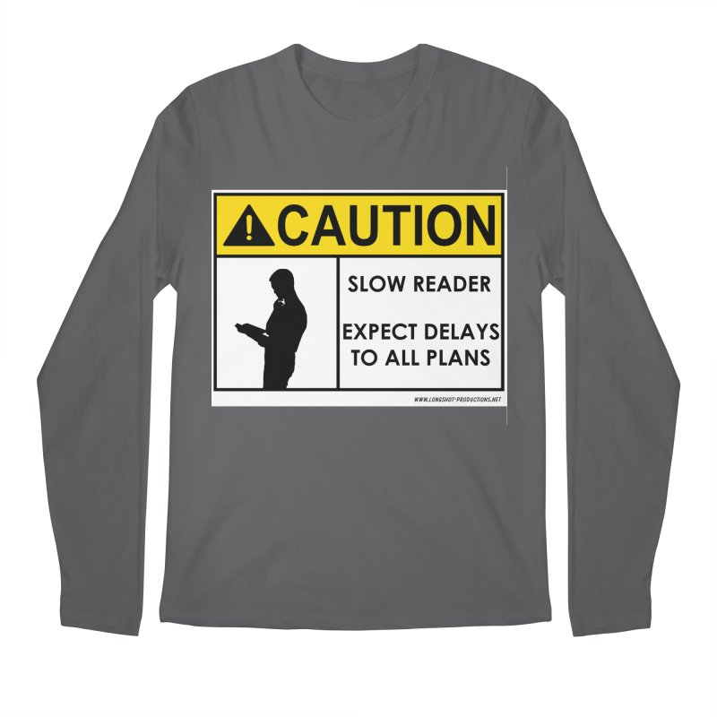 Slow Reader - Expect Delays (Male) Men's Longsleeve T-Shirt by Author Centric Designs By Longshot Productions