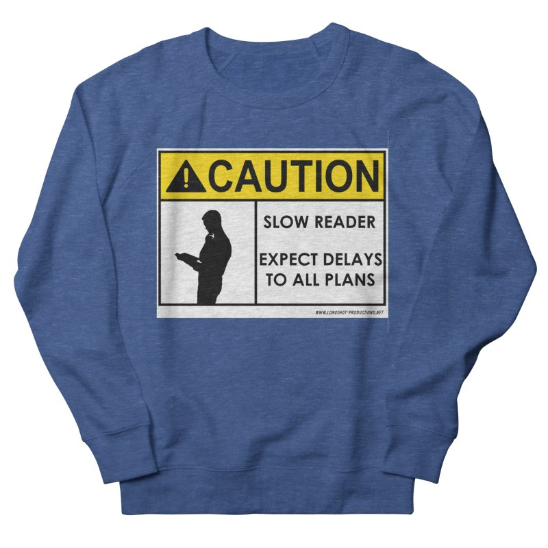 Slow Reader - Expect Delays (Male) Men's Sweatshirt by Author Centric Designs By Longshot Productions