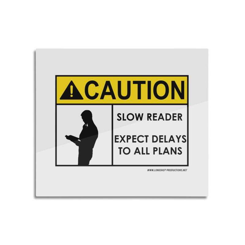 Slow Reader - Expect Delays (Male) Home Mounted Aluminum Print by Author Centric Designs By Longshot Productions